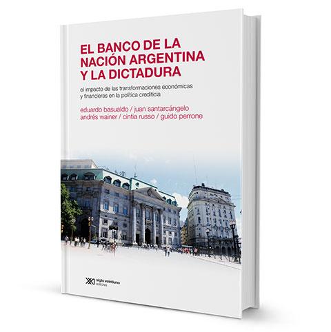 Siglo XXI - Banco Nación y Dictadura